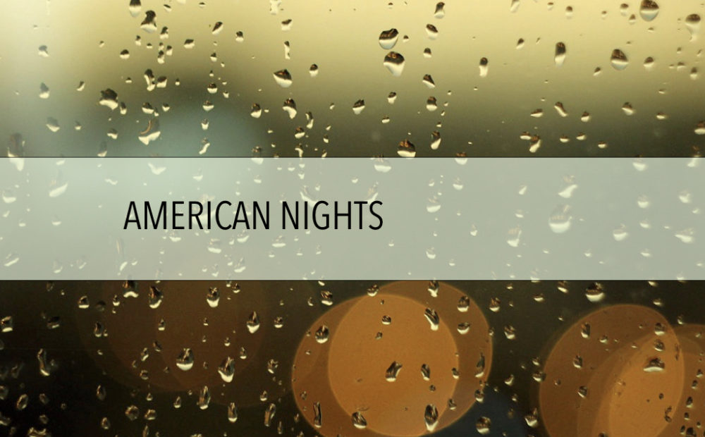 Onemandoingthings American Nights